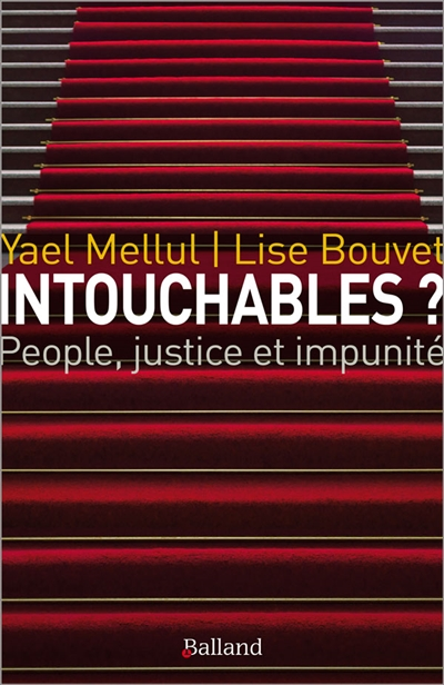 INTOUCHABLES ? PEOPLE JUSTICE ET IMPUNITE